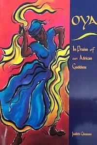 Oya - In Praise of an African Goddess