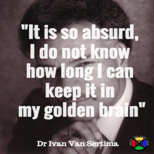 Dr Ivan Van Sertima Golden Brain Quote