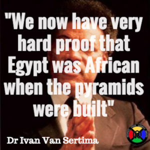 Dr Ivan Van Sertima Pyramids Quote