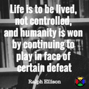 Ralph Ellison Quote - Life