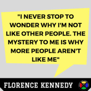 Florence Kennedy Quote