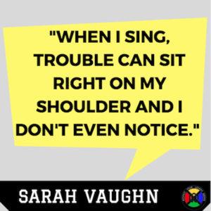 Sarah Vaughn Quote