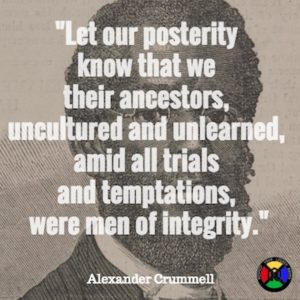 Alexander Crummell Quote - Integrity